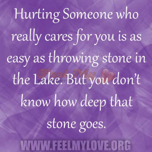 Hurting Someone who really cares for you