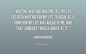 quote-Camryn-Manheim-waiting-waiting-waiting-all-my-life-ive-200523 ...