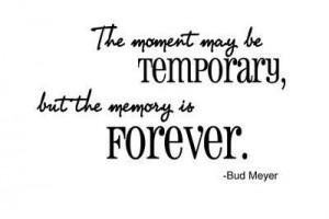 Cherish your memories :)
