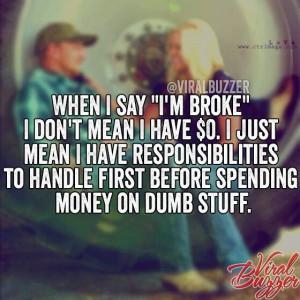 Being broke.