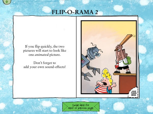 The Flip-o-Rama is like a flip book, where you flip between pages to ...
