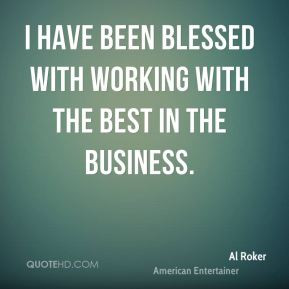 al-roker-al-roker-i-have-been-blessed-with-working-with-the-best-in ...
