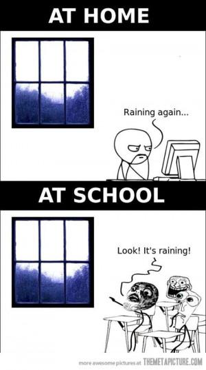 funny raining outside window