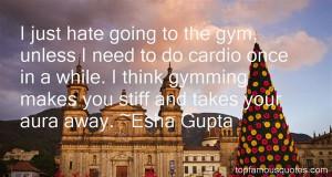 Favorite Esha Gupta Quotes