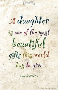 Quote about daughter by Laurel Atherton