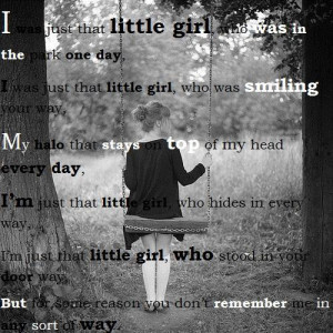 poem I wrote: I was just that little girl, who was in the park on ...