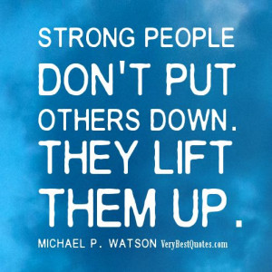 ... Quotes, People Quotes, Inspiration Quotes, Strong People, Lifting