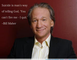"god…"" ~Bill Maher motivational inspirational love life quotes ..."
