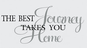 Catalog > Journey, The Best Journey Takes you Home Wall Art Decal