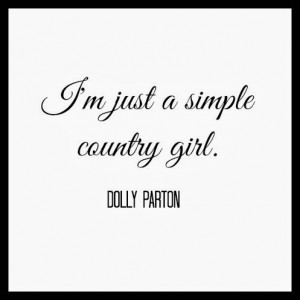 just a simple country girl.