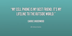 quote-Carrie-Underwood-my-cell-phone-is-my-best-friend-251689.png