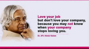 Love Your Job But Not Company Quote By Abdul Kalam