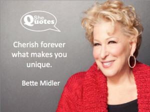 Bette Midler on being unique #SheQuotes #Quote #individuality #ageing ...