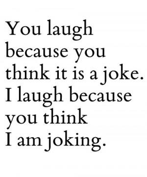 laugh at you!