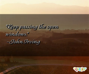 Keep passing the open windows .