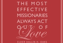 Inspiring Quotes on Missionary Work / by Everyday Missionaries