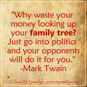 Mark Twain Quote About Your Family Tree & Politics