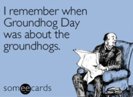 GROUNDHOG-DAY-QUOTES-large.jpg