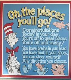 """You'll Go!"""" by Dr. Seuss: """"Congratulations! Today is your day ..."""