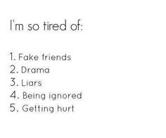 ... Fake Friends, Drama, Liars, Being Ignored, Getting Hurt. #Life #Quotes