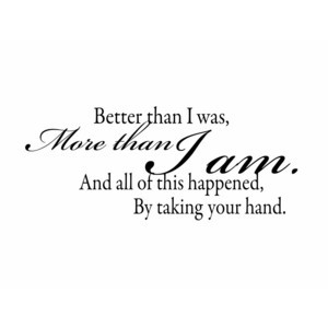 Wall Decal Quote Better Than I Was More than I Am Vinyl Wall Decal for ...