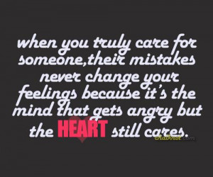 "... The Mind That Gets Angry But The Heart Still Cares""~Management Quote"
