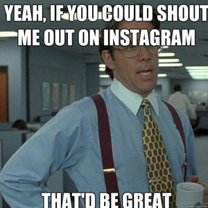want a shout out instagram