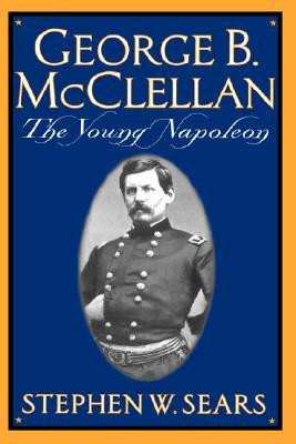 "Start by marking ""George B. McClellan: The Young Napoleon"" as Want ..."