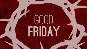 Friday April 6 th is our Community Good Friday Service, this year ...