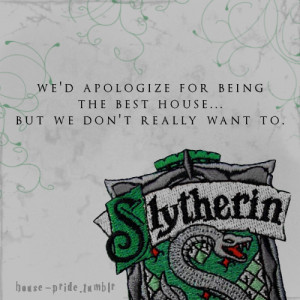 ... don't want to.submitted by thewifeofdracomalfoy, 10 for Slytherin