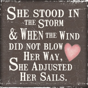 Awesome Quotes About Life Changing: She Stood In The Storm And The ...