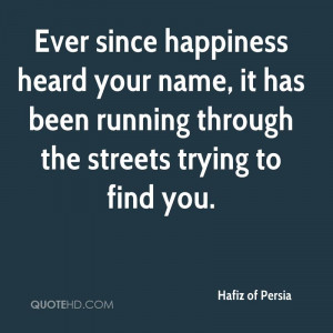 Hafiz Quotes Ever Since Happiness Ever since hap... hafiz quotes