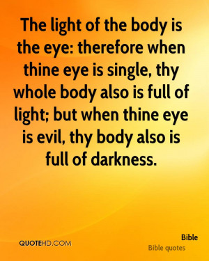 The light of the body is the eye: therefore when thine eye is single ...