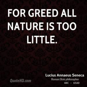 Lucius annaeus seneca statesman for greed all nature is too