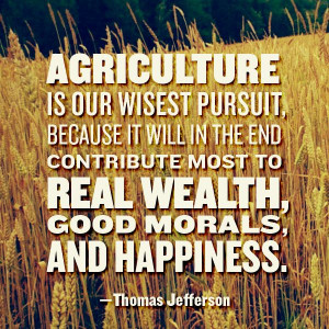 ... Quotes, Quotes Thomas Jefferson, Quotes Of Farms, Quotes Agriculture
