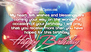 ... receive more than you have hoped for this birthday. Happy Birthday