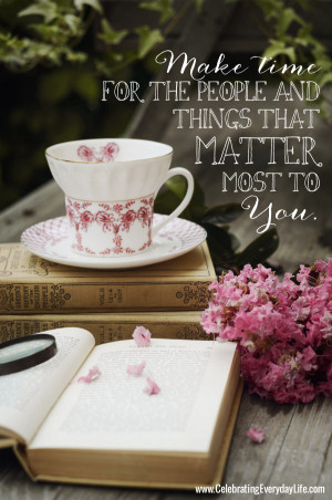 Make time for what matters most {Inspiring Quote}
