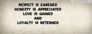 images respect earned honesty appreciated quotes with pictures