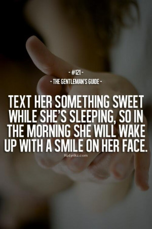 ... sleeping, so in the morning she'll wake up with a smile on her face