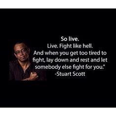 Live. Fight like hell.