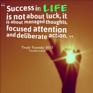 Quotes Picture: success in life is not about luck, it is about managed ...