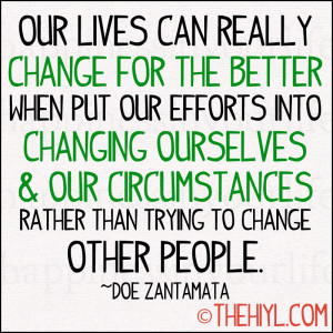 can really change for the better when put our efforts into changing ...