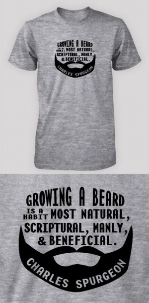 Growing a beard - Spurgeon (Visual Quote) i am buying kellee this ...
