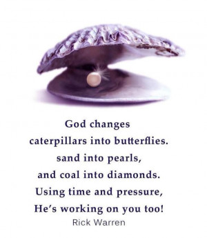 ... pearls, and coal into diamonds. Using time and pressure, He's working