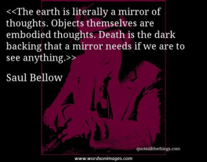 Saul bellow quote...