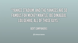 quote-Bert-Campaneris-yankee-stadium-and-the-yankees-are-so-9653.png