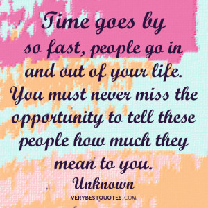 Love quotes, Tell people how much they mean to you quotes