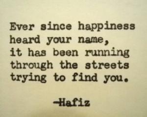 HAFIZ quote happiness quote happy quote inspiration inspirational ...