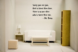 Dr Seuss Today You Are You Wall Sayings