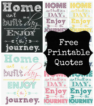 Free Printables Home Isn't Built in a Day Enjoy the Journey labeled at ...